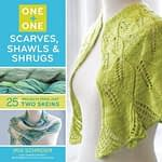 One + One: Scarves Shawls and Shrugs